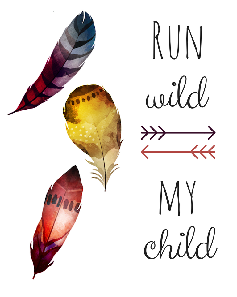 Run Wild My Child printable