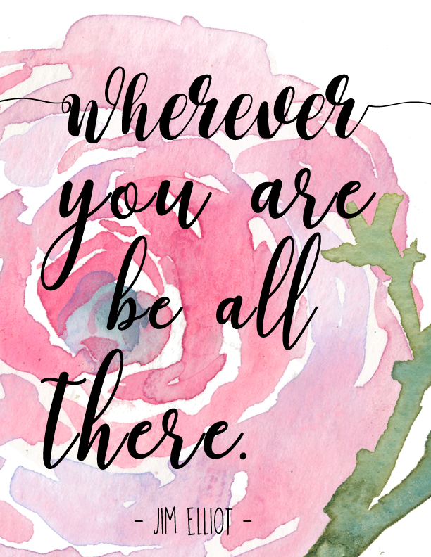 free art printable wherever you are be all there