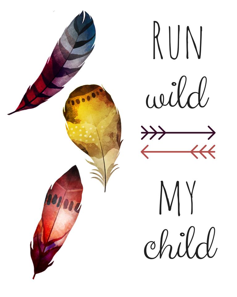 Run Wild My Child printable