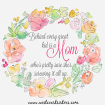 behind every great kid is a mom who is pretty sure she is screwing it all up